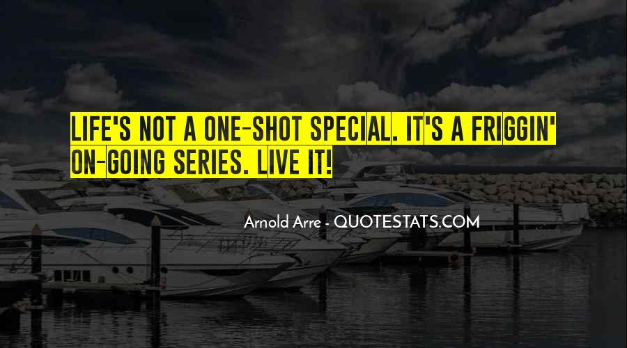 Life One Shot Quotes #1567494