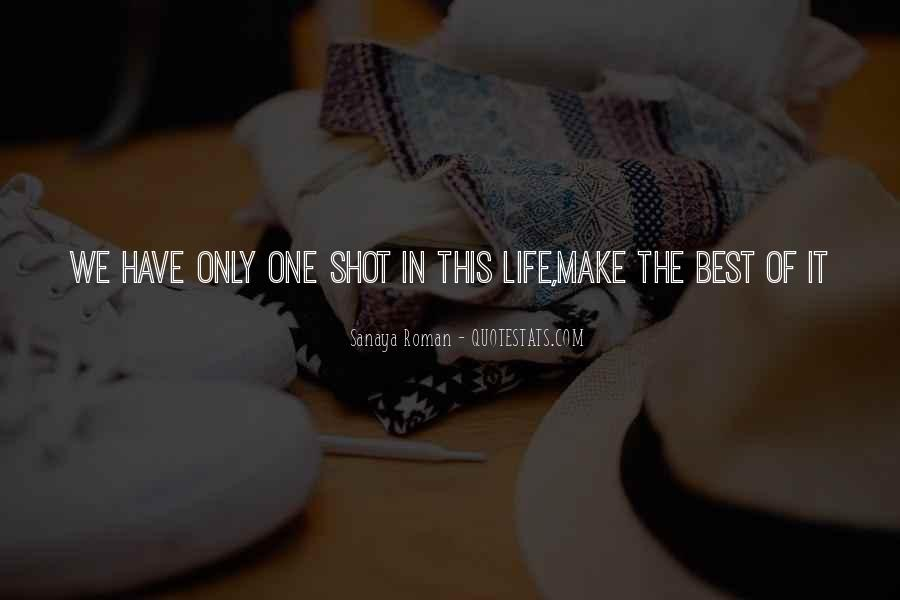 Life One Shot Quotes #509891