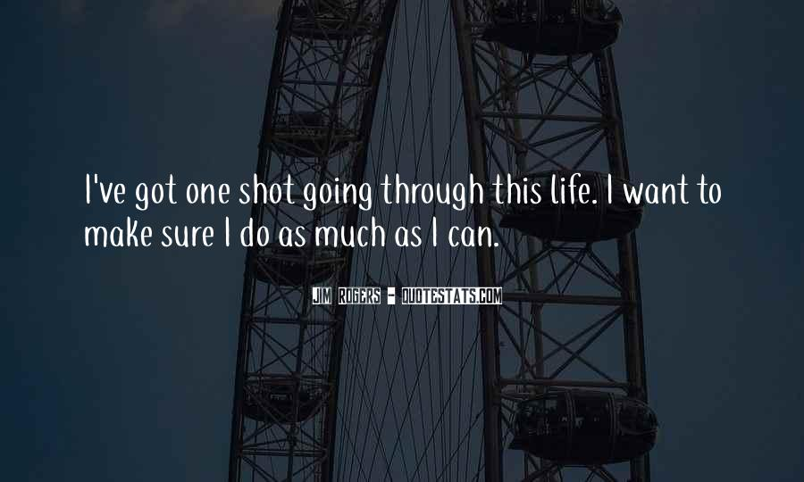 Life One Shot Quotes #69439