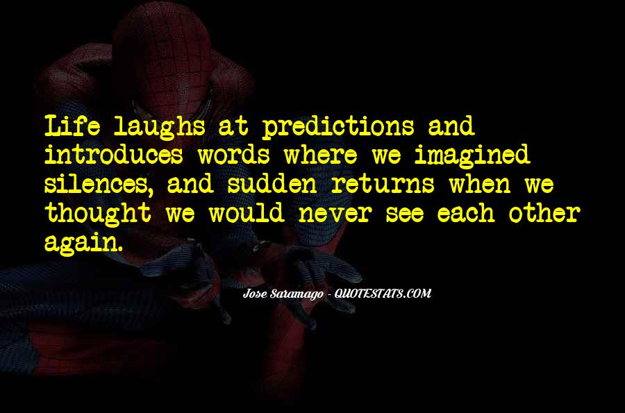 Life Predictions Quotes #909877
