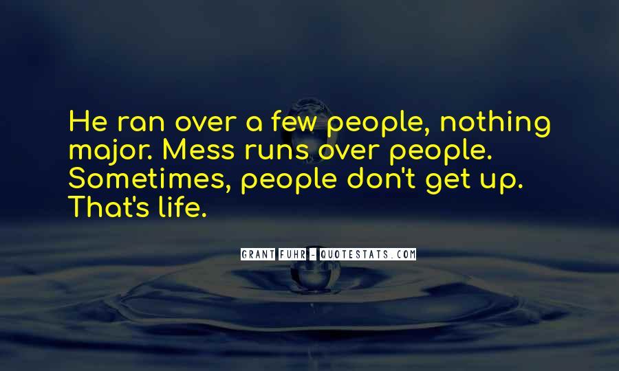Life Runs Quotes #1015806
