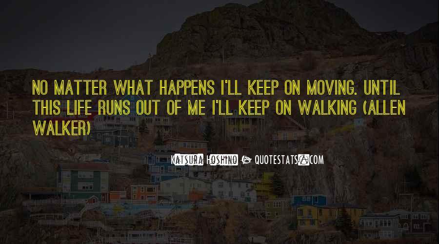 Life Runs Quotes #666270