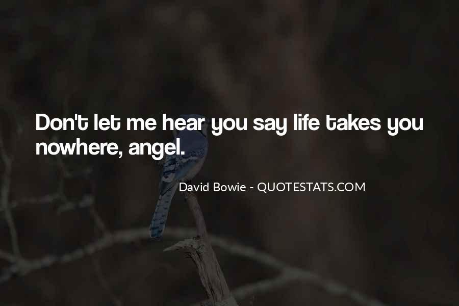 Life Takes Me Quotes #1185490