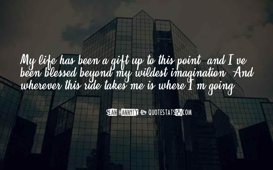 Life Takes Me Quotes #1196834