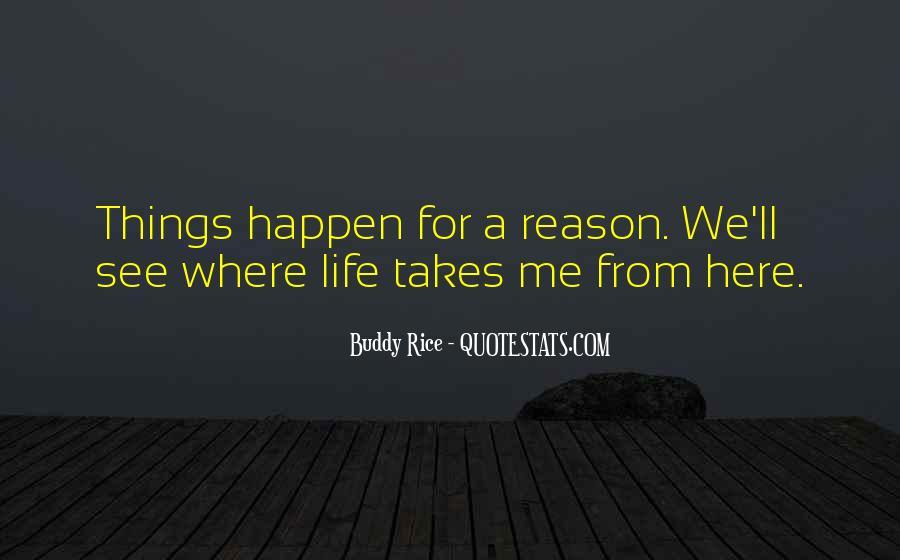 Life Takes Me Quotes #1366265