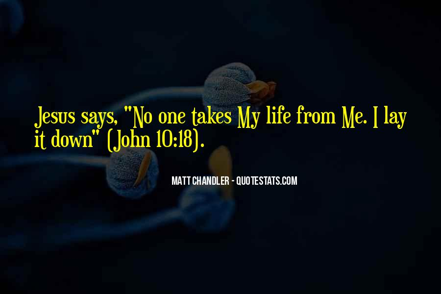 Life Takes Me Quotes #1468305