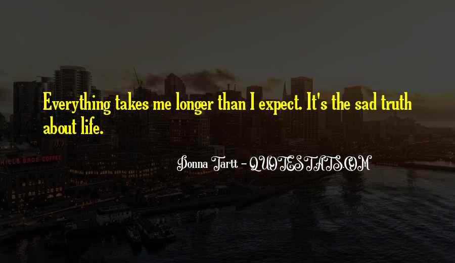 Life Takes Me Quotes #149253