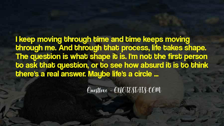 Life Takes Me Quotes #1819761