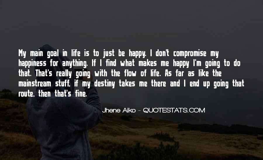 Life Takes Me Quotes #1824552