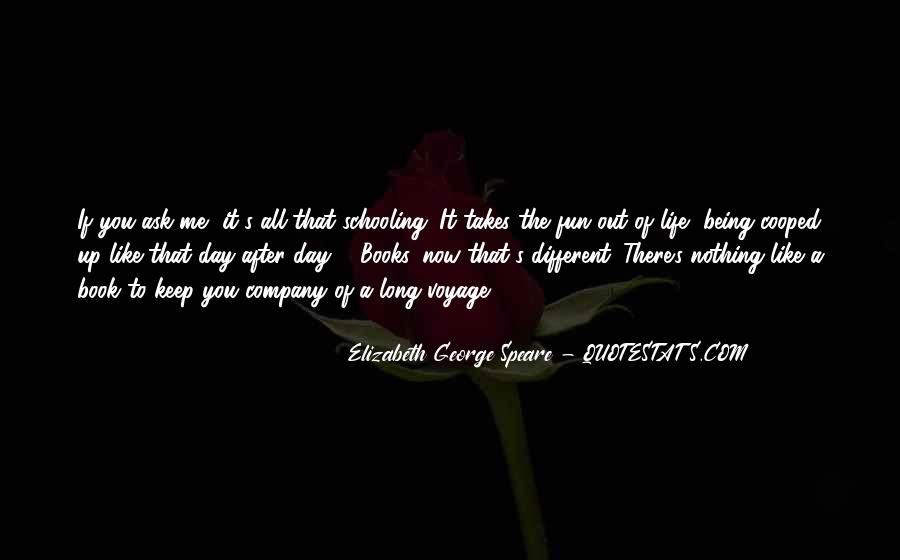 Life Takes Me Quotes #1845102
