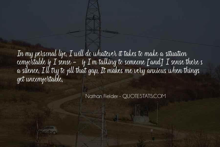 Life Takes Me Quotes #402938