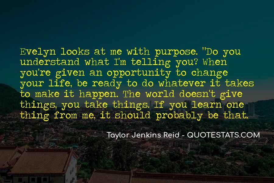 Life Takes Me Quotes #591103