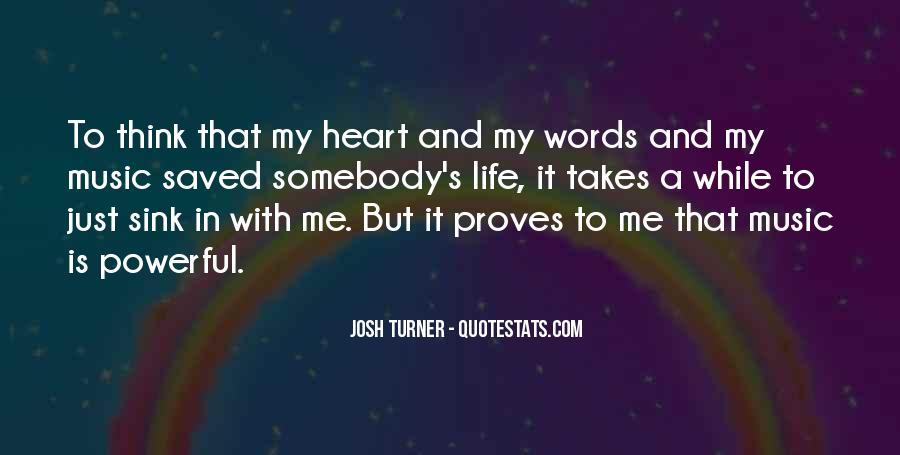 Life Takes Me Quotes #709502