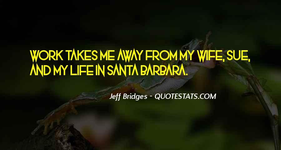 Life Takes Me Quotes #732475