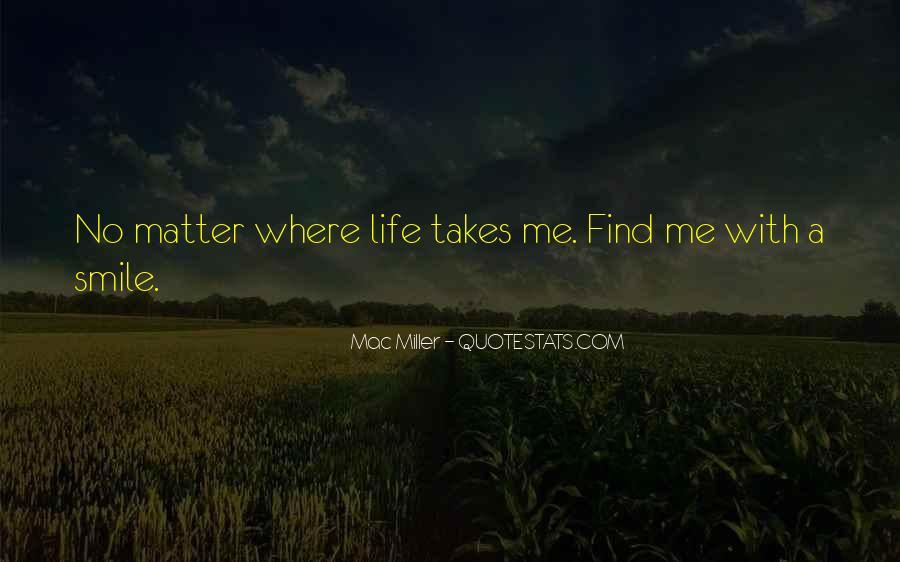 Life Takes Me Quotes #738807