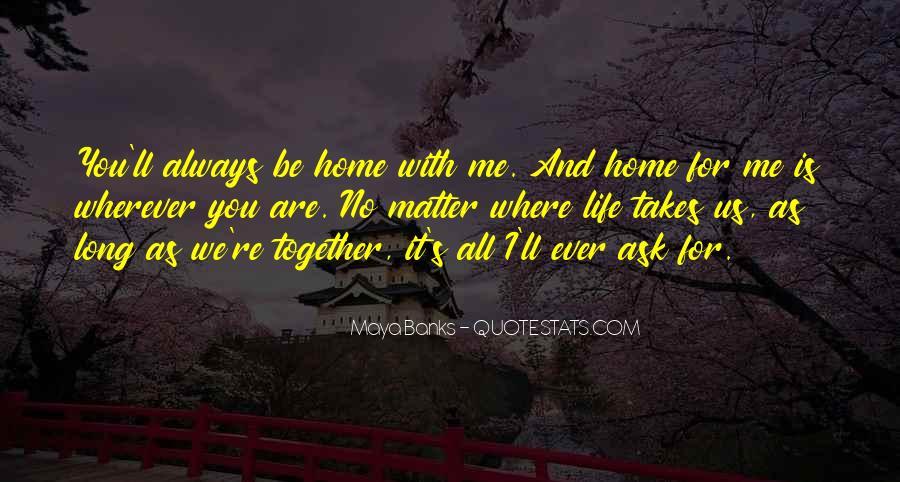 Life Takes Me Quotes #764323