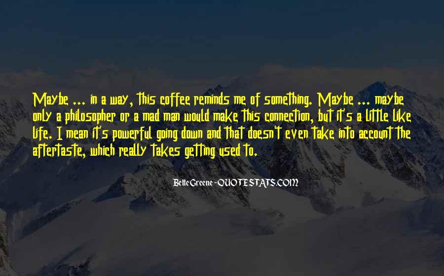 Life Takes Me Quotes #839505