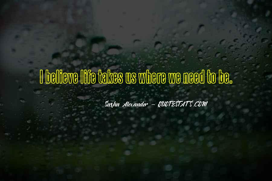 Life Takes Us Quotes #1182451
