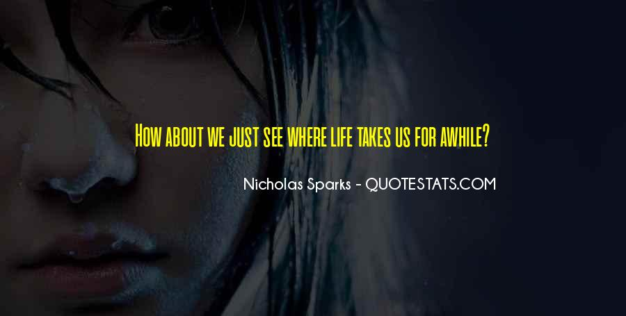Life Takes Us Quotes #807645
