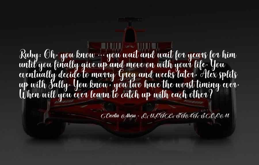 Life Will Move On Quotes #299616
