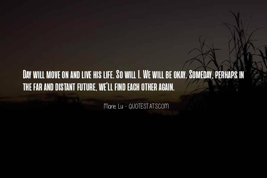 Life Will Move On Quotes #997906