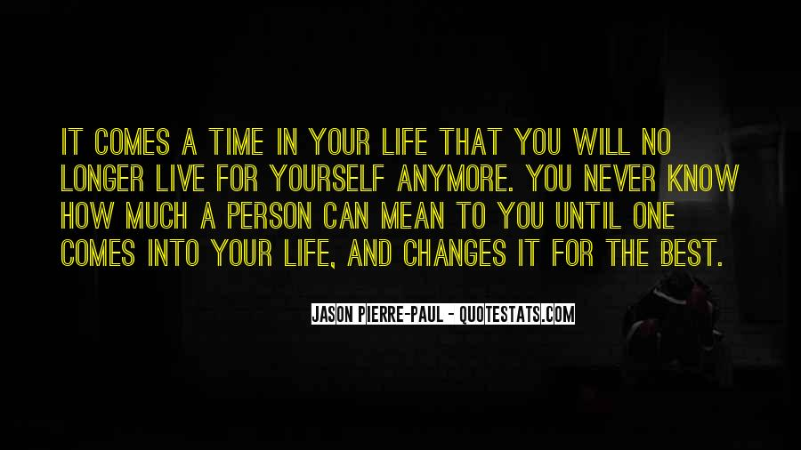 Life Will Never Change Quotes #1072872