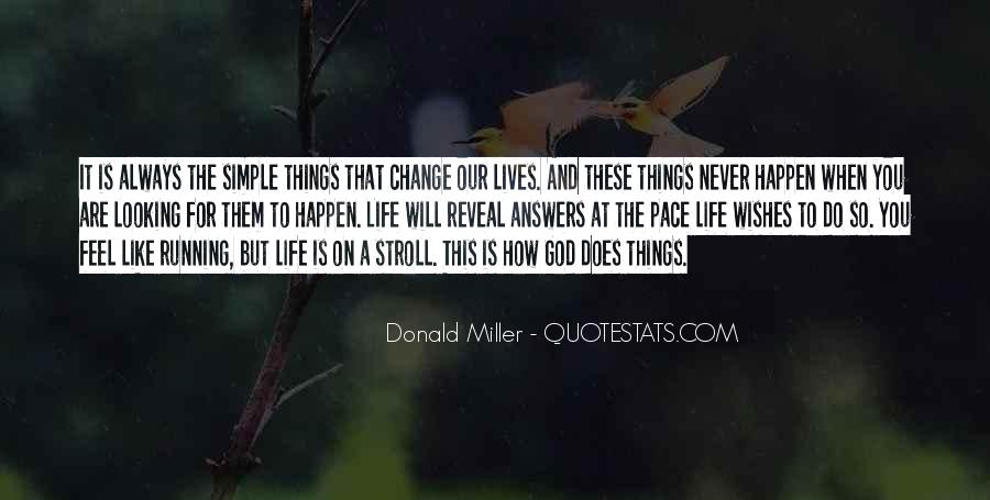 Life Will Never Change Quotes #1132953