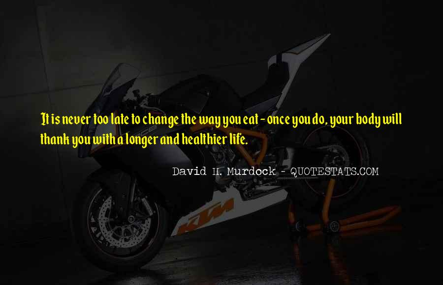 Life Will Never Change Quotes #1173712