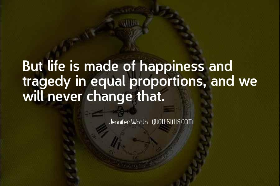 Life Will Never Change Quotes #1320625
