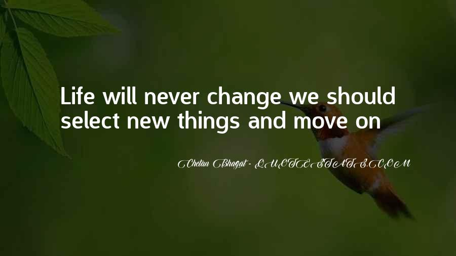 Life Will Never Change Quotes #1651493