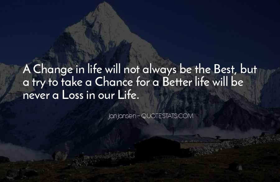 Life Will Never Change Quotes #235027