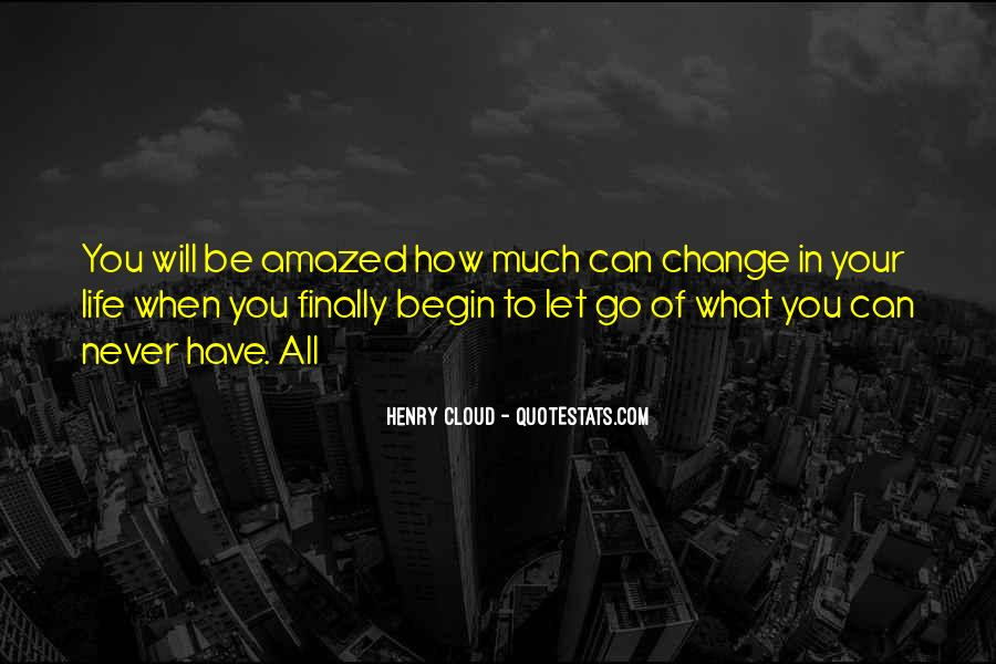 Life Will Never Change Quotes #499630