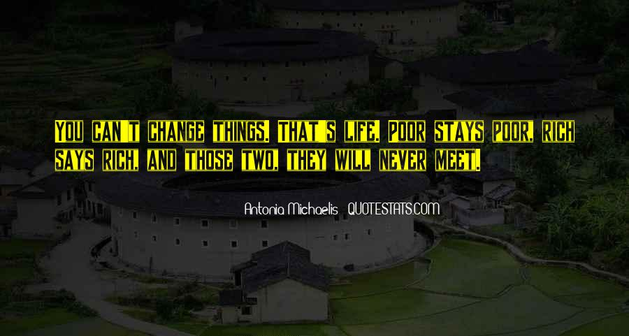 Life Will Never Change Quotes #557742