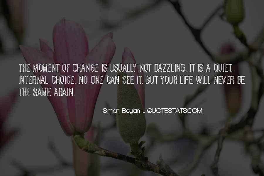 Life Will Never Change Quotes #869469