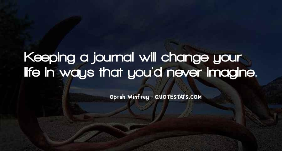 Life Will Never Change Quotes #903191