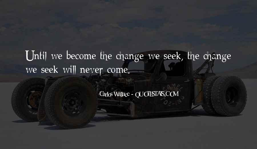 Life Will Never Change Quotes #933151