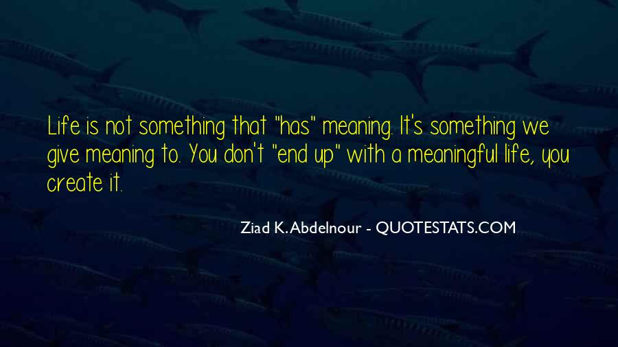 Life With Meaning Quotes #232981