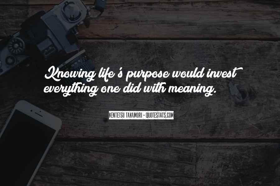 Life With Meaning Quotes #336588