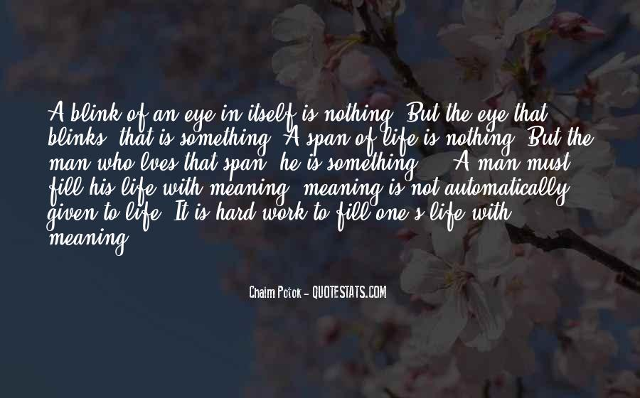 Life With Meaning Quotes #34040