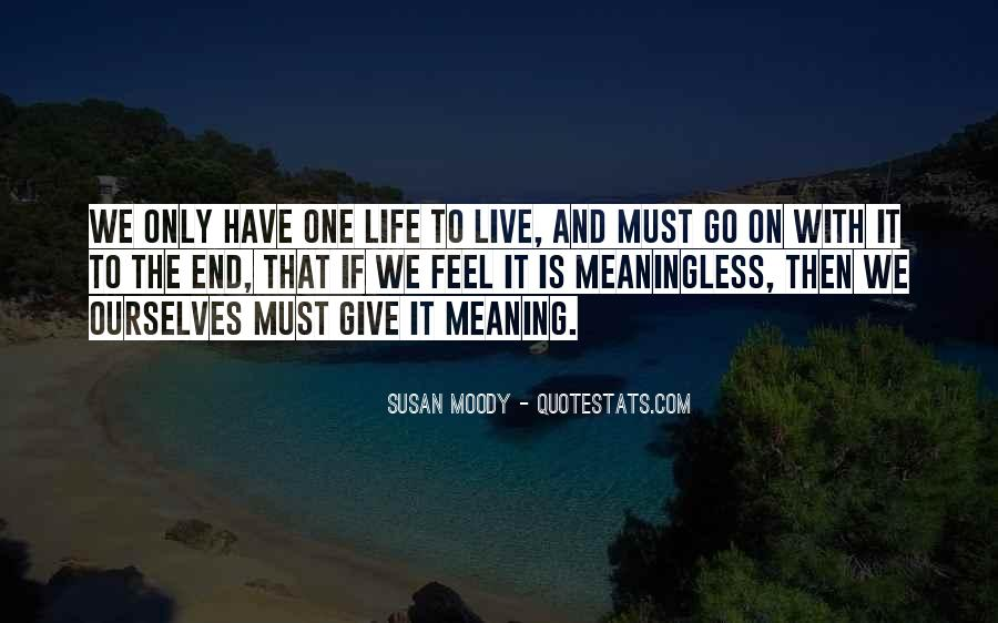 Life With Meaning Quotes #380454