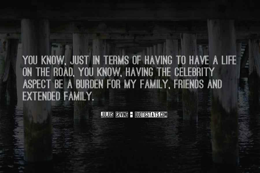 Life Without Family And Friends Quotes #256244