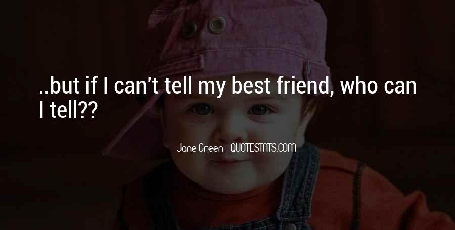 Life Without My Best Friend Quotes #16540