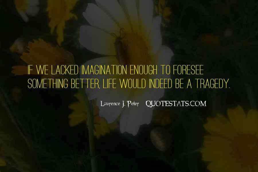 Life Would Be Better If Quotes #658422