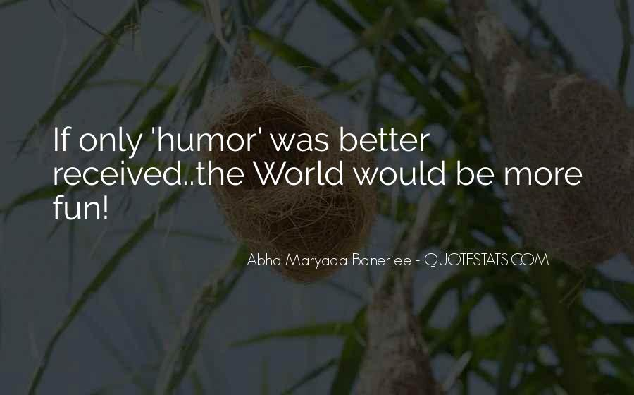 Life Would Be Better If Quotes #705267