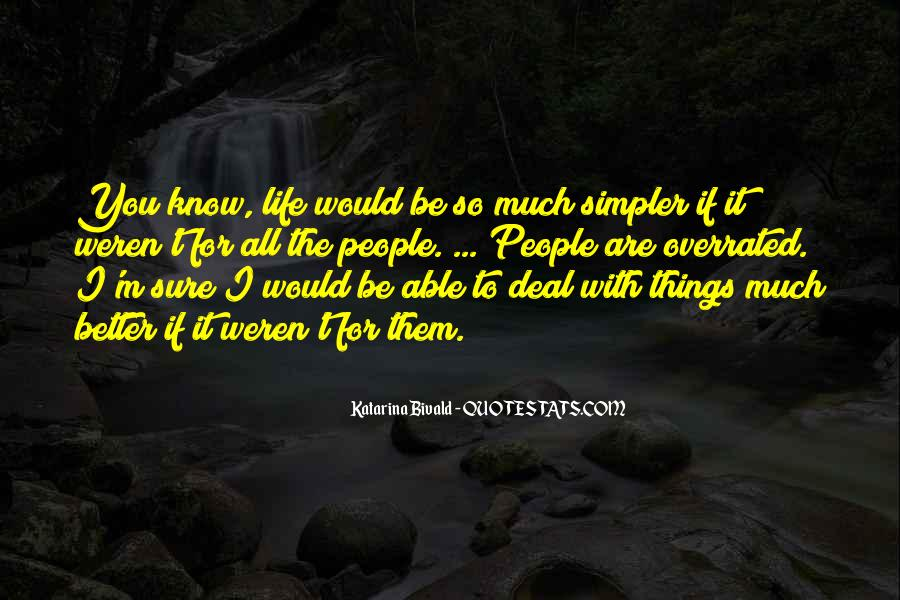 Life Would Be Better If Quotes #804144
