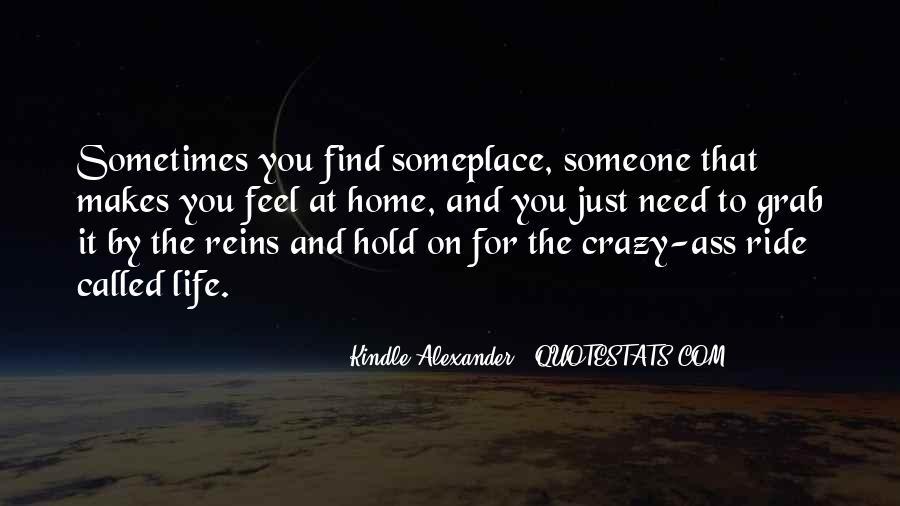 Life's A Crazy Ride Quotes #1598639