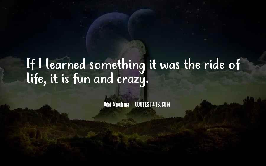 Life's A Crazy Ride Quotes #335885
