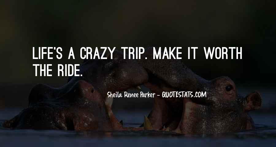 Life's A Crazy Ride Quotes #514397