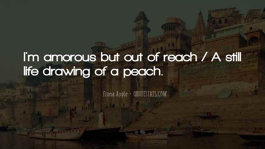Life's A Peach Quotes #1482567