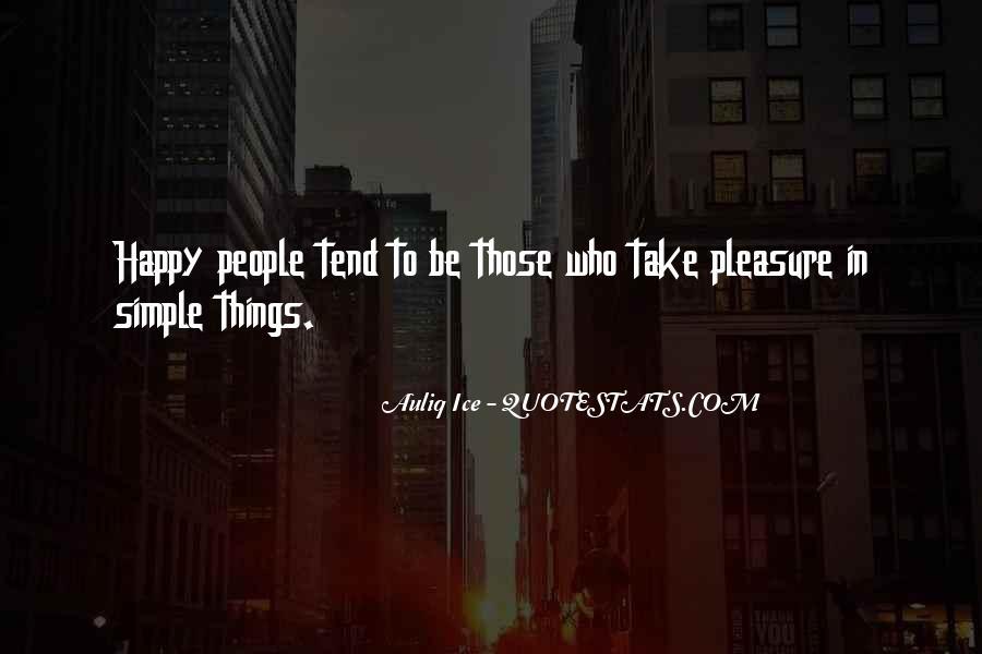 Life's Simple Pleasure Quotes #269151